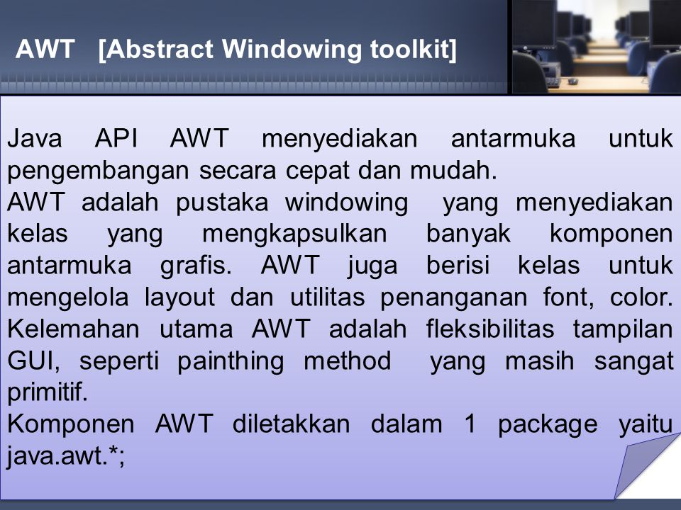 AWT [Abstract Windowing toolkit]
